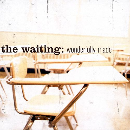 Wonderfully Made by The Waiting