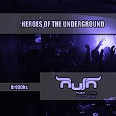 Play & Download Heroes of the Underground by Various Artists | Napster