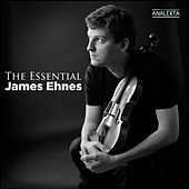 Play & Download The Essential James Ehnes by Various Artists | Napster