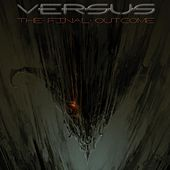 Play & Download The Final Outcome by Versus | Napster