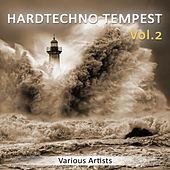 Play & Download Hardtechno Tempest, Vol. 2 by Various Artists | Napster