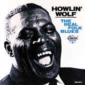 Play & Download The Real Folk Blues by Howlin' Wolf | Napster