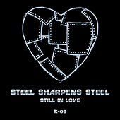 Play & Download Steel Sharpens Steel (Still In Love) by K-OS | Napster