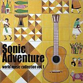 Sonic Adventure, Vol. 1 (World Music Collection) by Various Artists