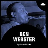 My Gratest Mistake von Ben Webster