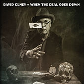 Play & Download When the Deal Goes Down by David Olney | Napster