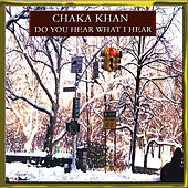 Play & Download Do You Hear What I Hear? by Chaka Khan | Napster
