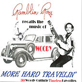 Play & Download Recalls the Music of Woody: More Hard Travelin' by Ray Campi | Napster