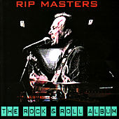 The Rock & Roll Album by Rip Masters