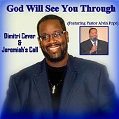 God Will  See You Through (feat. Pastor Alvin Pope) by Dimitri Caver