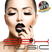 Sex Music (20 Hits Compilation 2015) by Various Artists