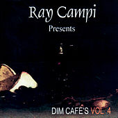 Play & Download Dim Café's Vol 4 by Ray Campi | Napster