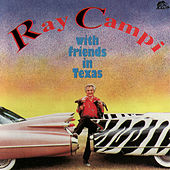 Play & Download With Friends in Texas by Ray Campi | Napster