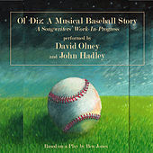 Play & Download Ol' Diz: A Musical Baseball Story - A Songwriters Work in Progress by David Olney | Napster