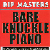 Bare Knuckle Piano by Rip Masters