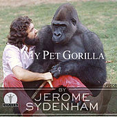 My Pet Gorilla EP by Jerome Sydenham