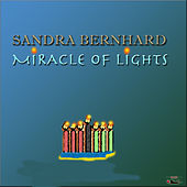Play & Download Miracle of Lights by Sandra Bernhard | Napster