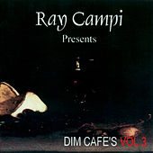 Play & Download Dim Café's Vol 3 by Ray Campi | Napster