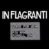 Play & Download Worse for Wear Remixes - EP by In Flagranti | Napster