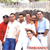 Play & Download Timbiando by Tiempo Libre   Napster