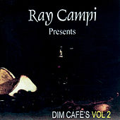 Dim Café's Vol 2 by Ray Campi