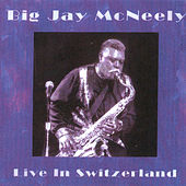 Play & Download Live in Switzerland by Big Jay McNeely | Napster