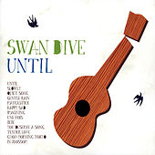 Play & Download Until by Swan Dive | Napster