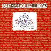 Play & Download Breaking for the Holidays by Various Artists | Napster