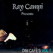 Dim Café's Vol 1 by Ray Campi