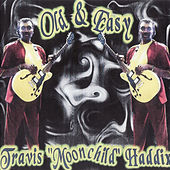 Play & Download Old & Easy by Travis Haddix | Napster