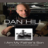 Play & Download I Am My Father's Son by Dan Hill | Napster