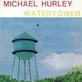 Play & Download Watertower by Michael Hurley | Napster