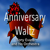 Play & Download Anniversary Waltz by Tony Evans | Napster