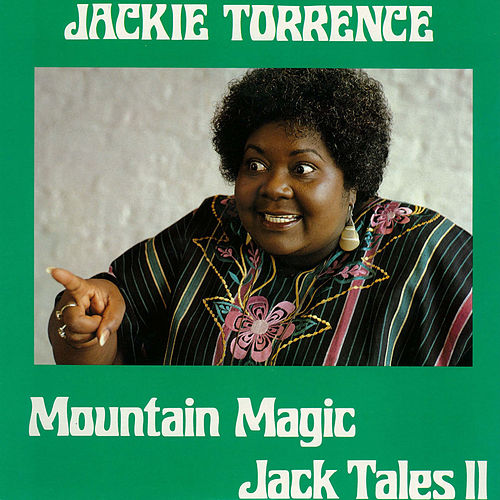 Play & Download Mountain Magic - Jack Tales II by Jackie Torrence | Napster