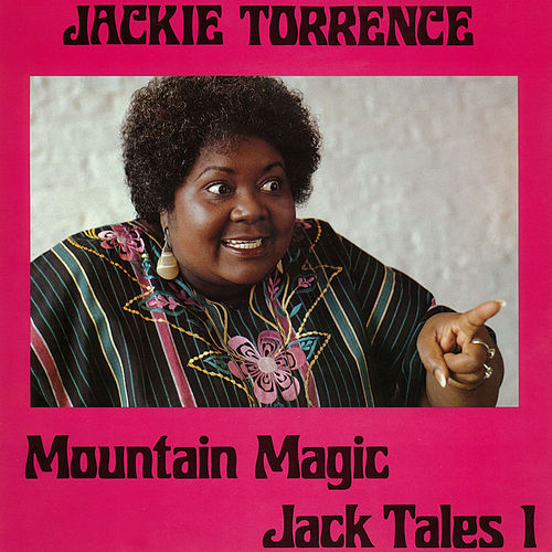 Play & Download Mountain Magic - Jack Tales I by Jackie Torrence | Napster