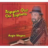 Play & Download Trippin out on Triplets by Augie Meyers | Napster