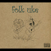 Play & Download Folk Uke by Folk Uke | Napster