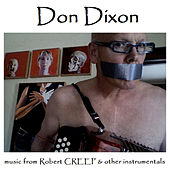 Music from Robert Creep & Other Instrumentals by Don Dixon