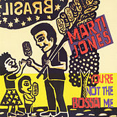 Play & Download You're Not the Bossa Me by Marti Jones | Napster