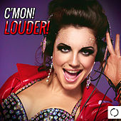 C'mon! Louder! by Various Artists