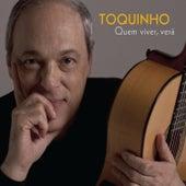 Quem Viver, Verá by Toquinho