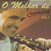 Play & Download O Melhor de Eduardo Costa Vol. 1 by Eduardo Costa | Napster