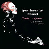Play & Download Sentimental Mood by The Barbara Carroll Trio | Napster