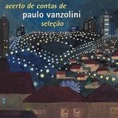 Play & Download Acerto de Contas de Paulo Vanzolini - Seleção by Various Artists | Napster