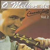 Play & Download O Melhor de Eduardo Costa Vol. 2 by Eduardo Costa | Napster