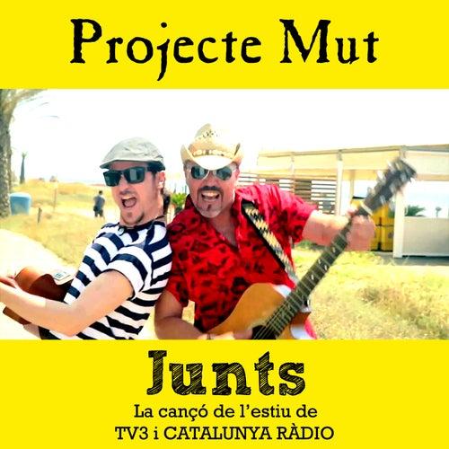 Junts (La cançó de l'estiu de TVE3 i Catalunya Ràdio) by Projecte Mut