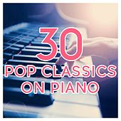 Play & Download 30 Pop Classics on Piano by Various Artists | Napster