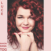 Nakon dana tog - Single by Luce