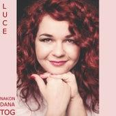 Play & Download Nakon dana tog - Single by Luce | Napster