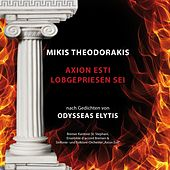 Play & Download Mikis Theodorakis - Axion esti / Lobgepriesen sei - Nach Gedichten von Odysseas Elytis by Various Artists | Napster